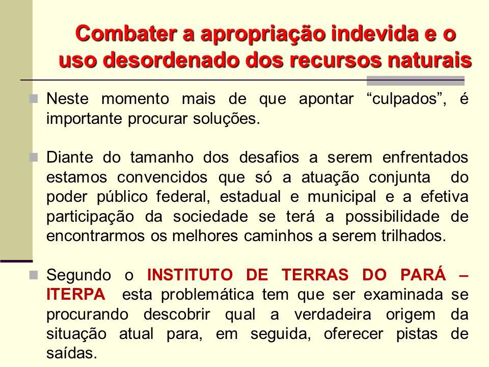 Combater a apropriação indevida e o uso desordenado dos recursos naturais