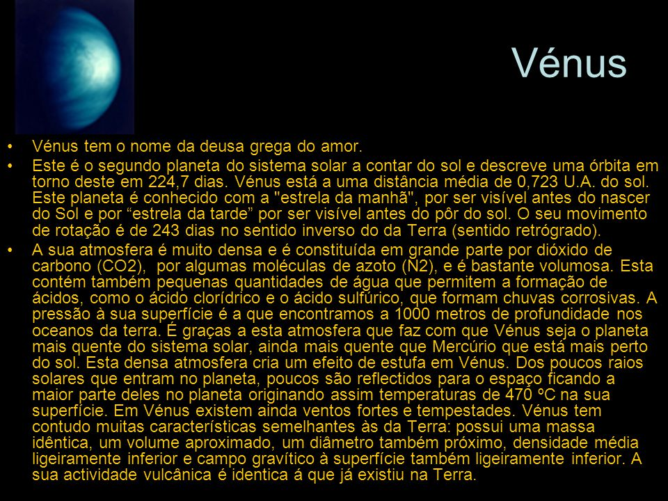 Vénus Vénus tem o nome da deusa grega do amor.