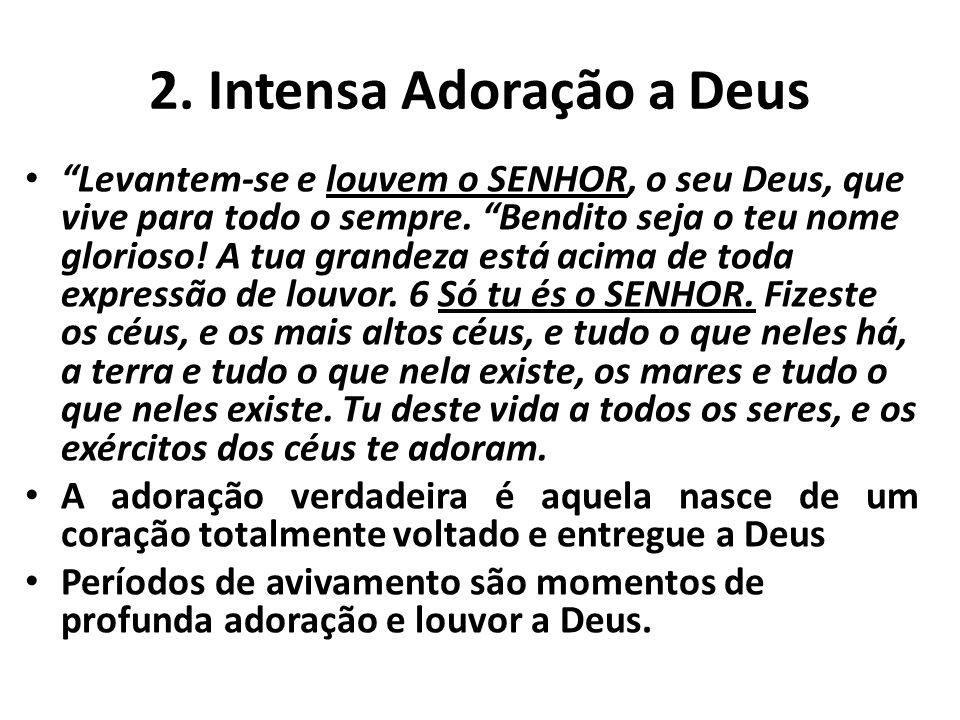 2. Intensa Adoração a Deus
