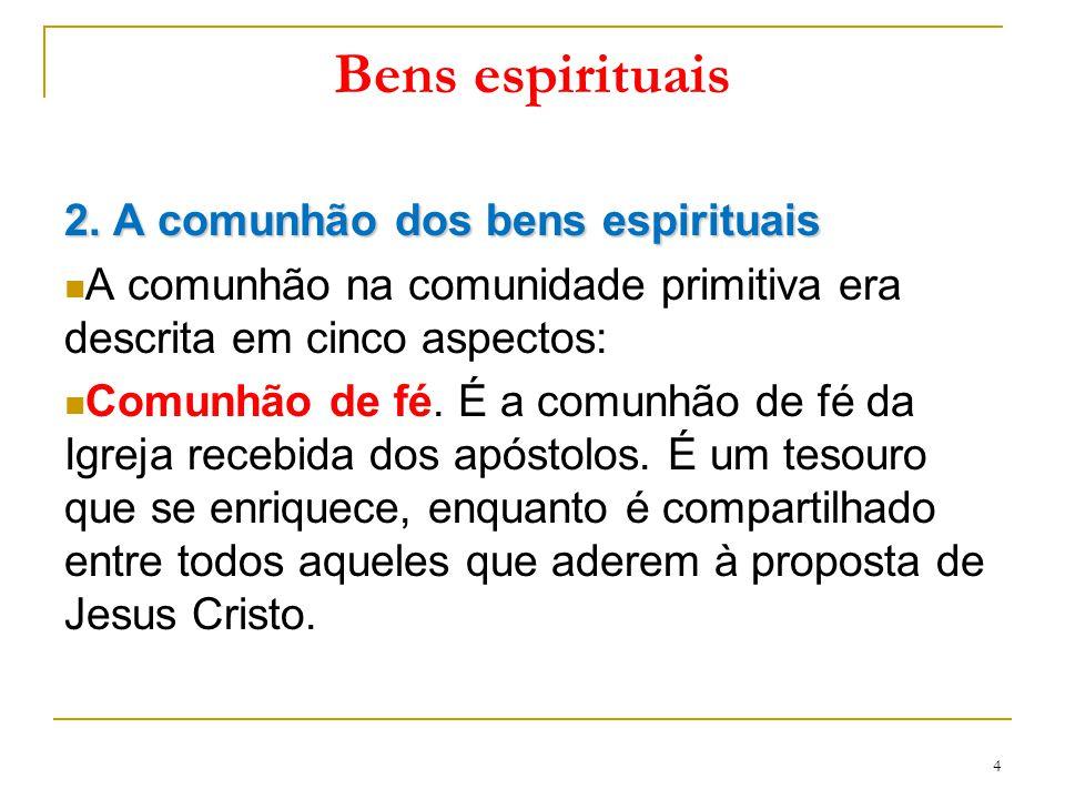 Bens espirituais 2. A comunhão dos bens espirituais