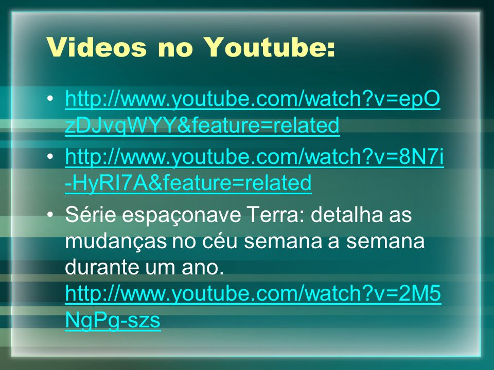 Videos no Youtube: http://www.youtube.com/watch v=epOzDJvqWYY&feature=related. http://www.youtube.com/watch v=8N7i-HyRI7A&feature=related.