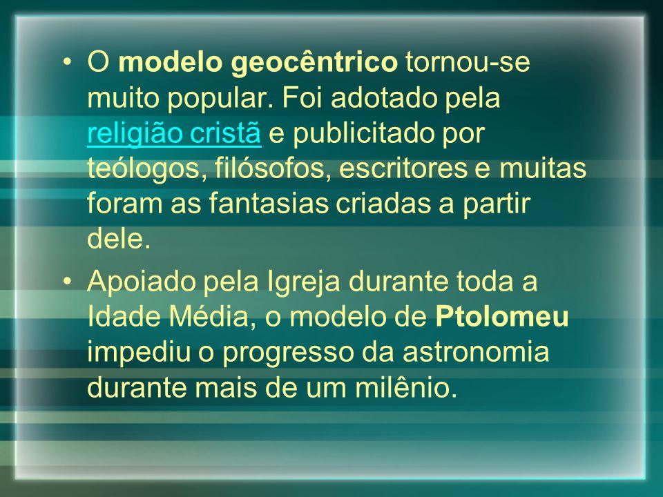 O modelo geocêntrico tornou-se muito popular