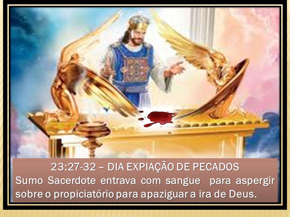 23:27-32 – DIA EXPIAÇÃO DE PECADOS