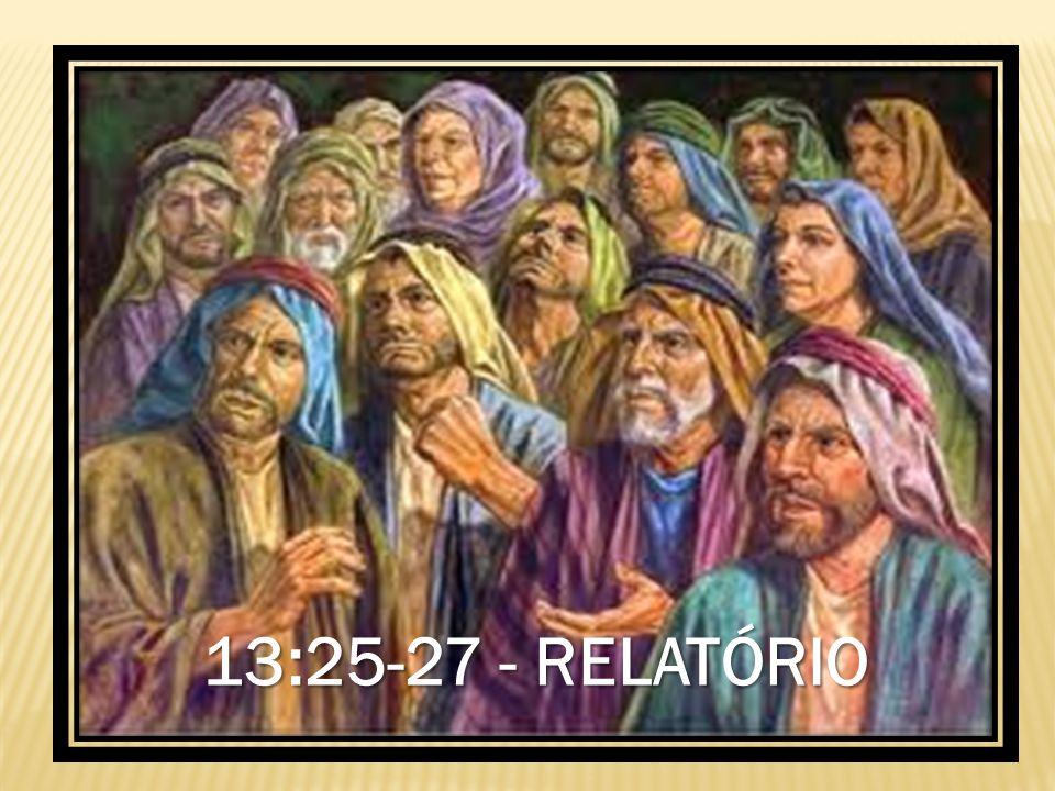 13:25-27 - RELATÓRIO