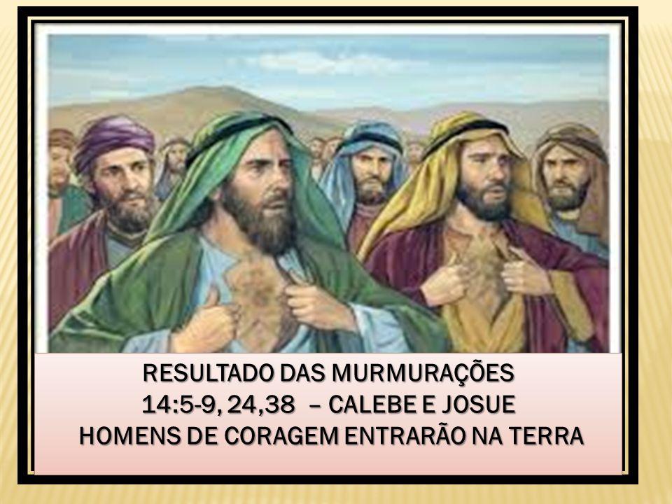 RESULTADO DAS MURMURAÇÕES HOMENS DE CORAGEM ENTRARÃO NA TERRA