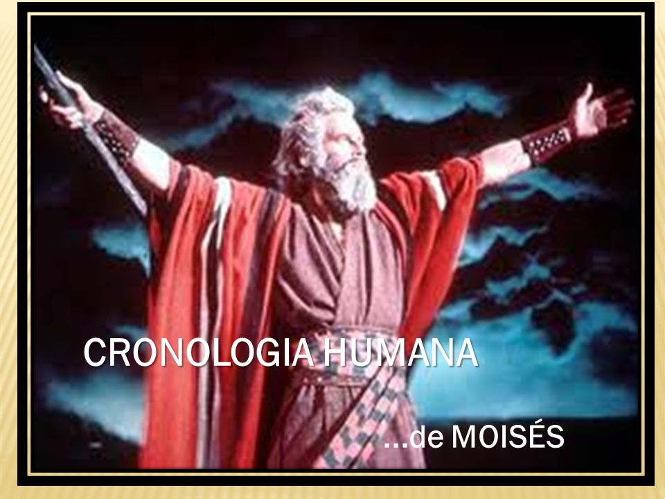 CRONOLOGIA HUMANA ...de MOISÉS