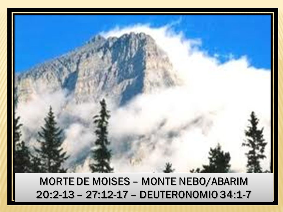 MORTE DE MOISES – MONTE NEBO/ABARIM