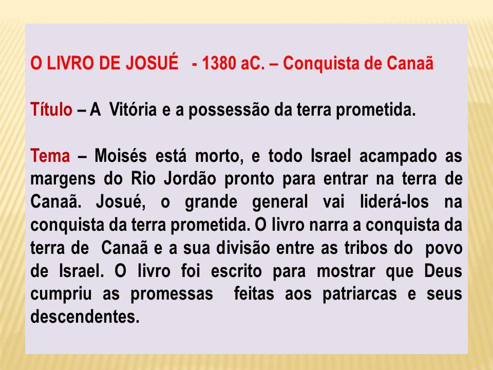 O LIVRO DE JOSUÉ - 1380 aC. – Conquista de Canaã