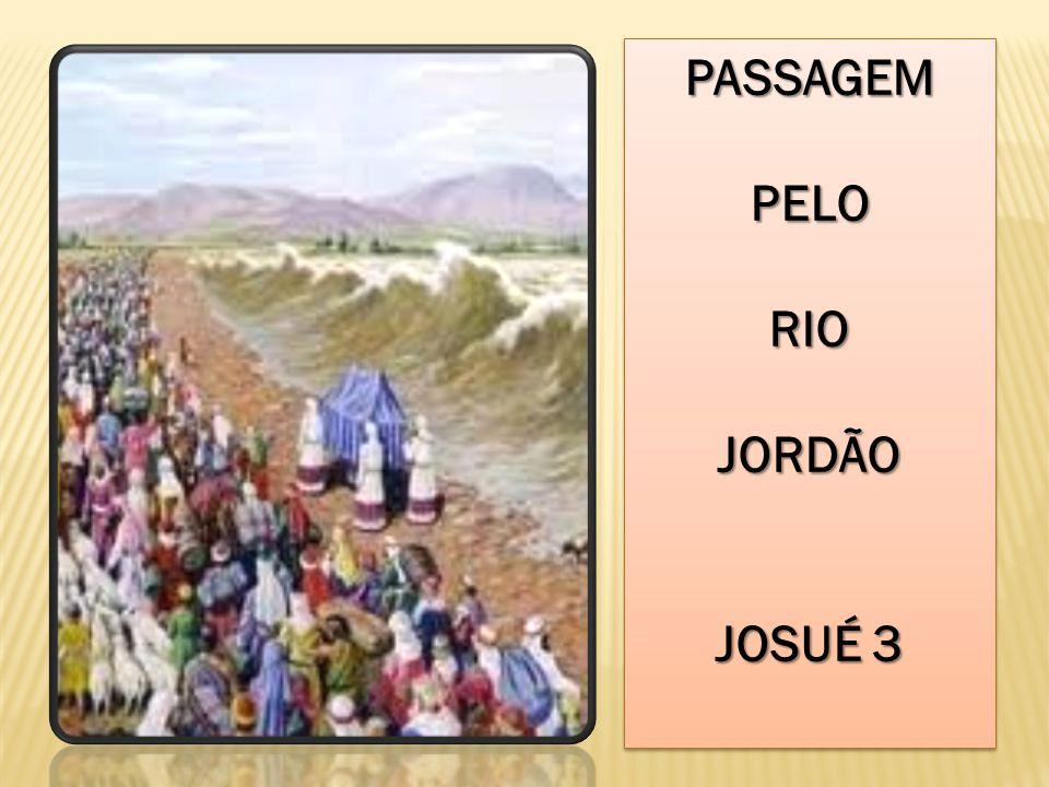 PASSAGEM PELO RIO JORDÃO JOSUÉ 3