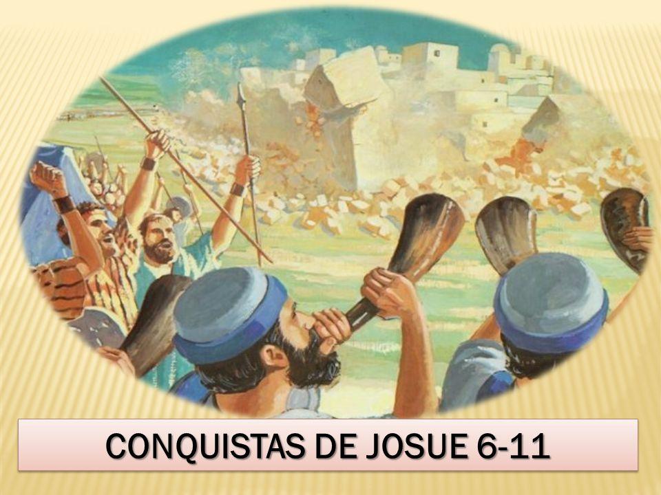 CONQUISTAS DE JOSUE 6-11
