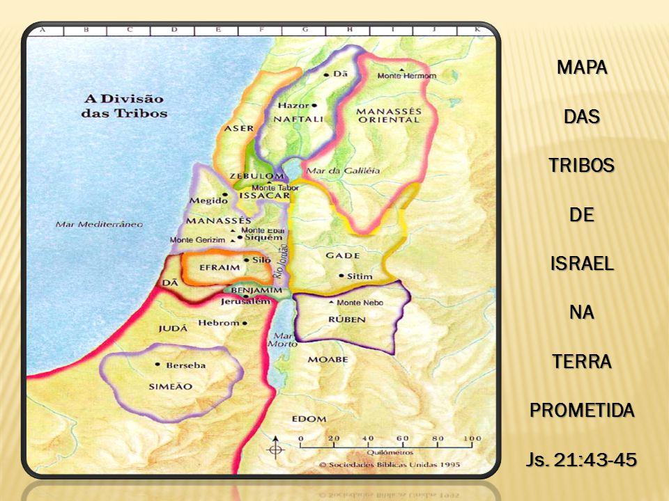 MAPA DAS TRIBOS DE ISRAEL NA TERRA PROMETIDA Js. 21:43-45