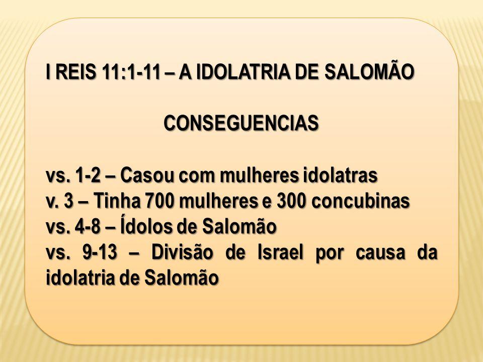 I REIS 11:1-11 – A IDOLATRIA DE SALOMÃO