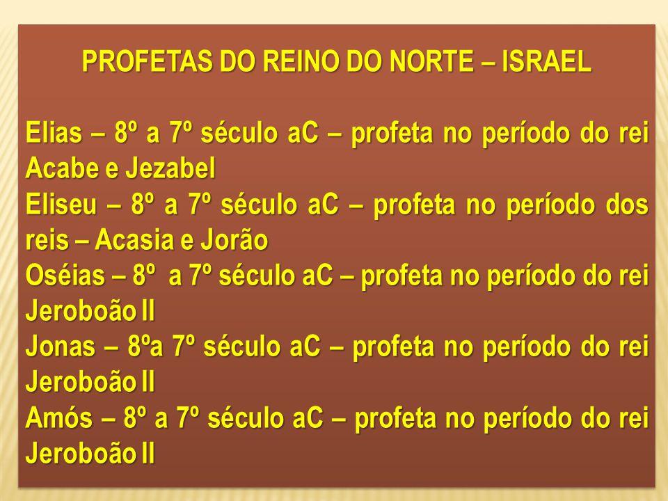 PROFETAS DO REINO DO NORTE – ISRAEL
