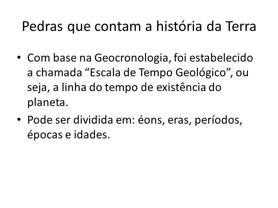 Pedras que contam a história da Terra