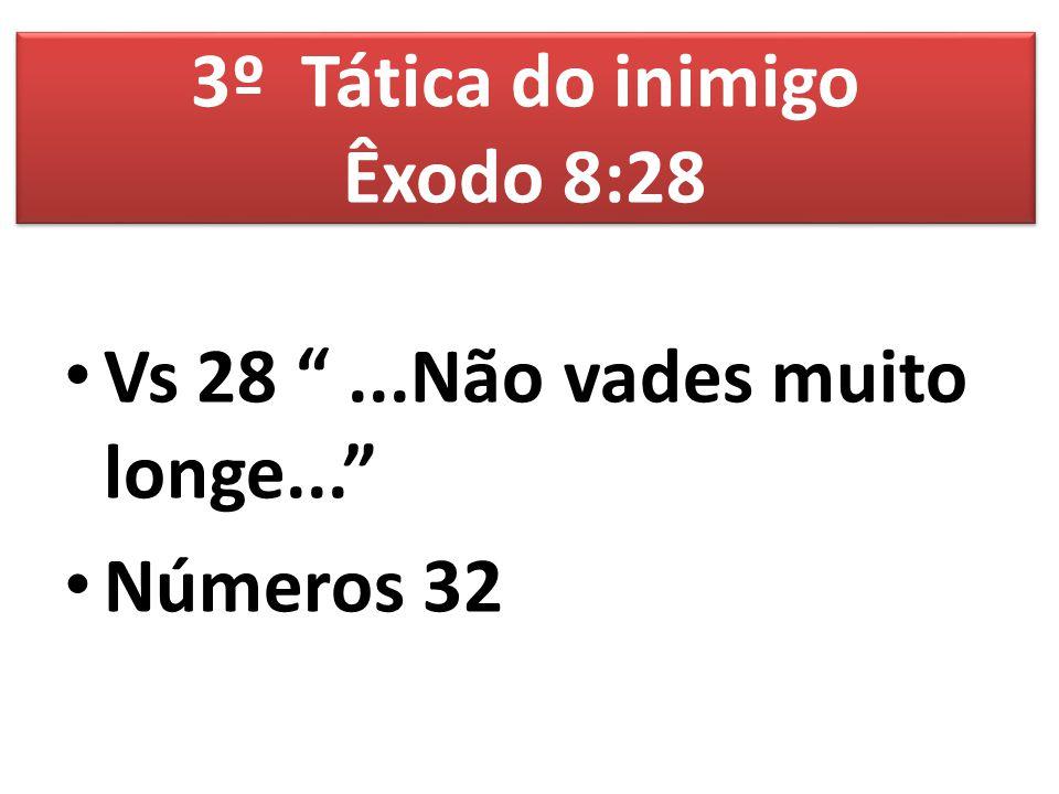 3º Tática do inimigo Êxodo 8:28