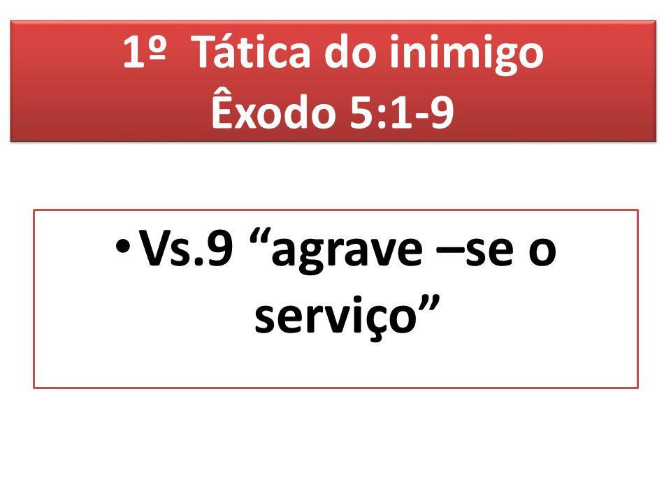 1º Tática do inimigo Êxodo 5:1-9