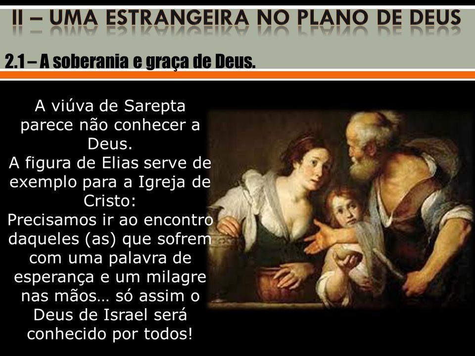 II – UMA ESTRANGEIRA NO PLANO DE DEUS