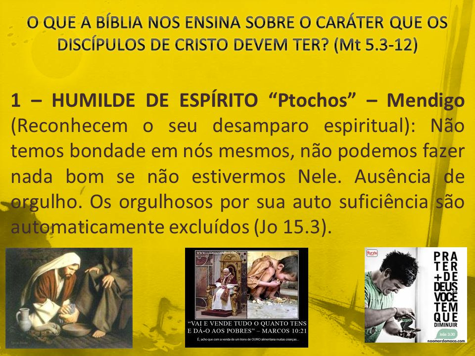 O QUE A BÍBLIA NOS ENSINA SOBRE O CARÁTER QUE OS DISCÍPULOS DE CRISTO DEVEM TER (Mt 5.3-12)