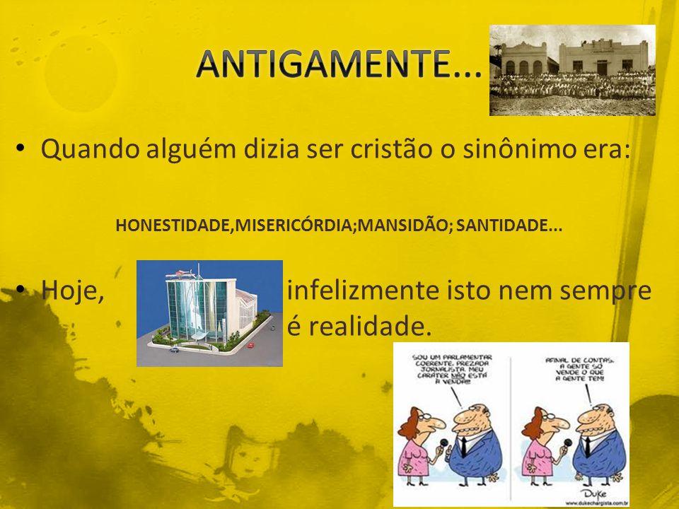 HONESTIDADE,MISERICÓRDIA;MANSIDÃO; SANTIDADE...