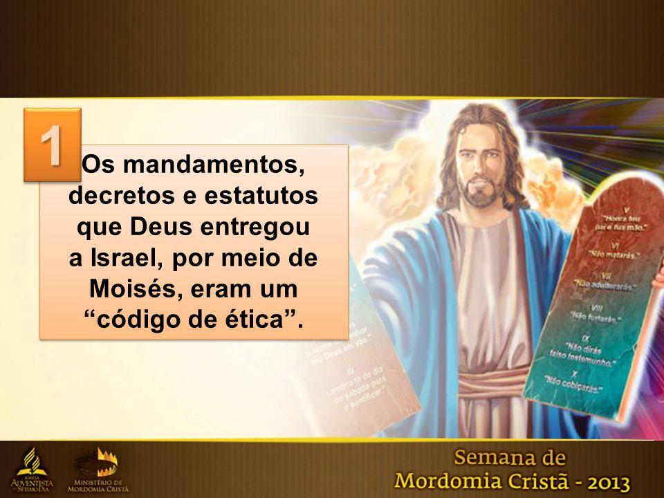 1 Os mandamentos, decretos e estatutos que Deus entregou