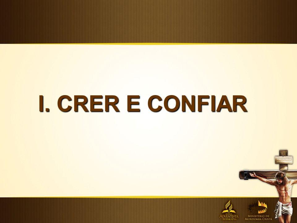 I. CRER E CONFIAR