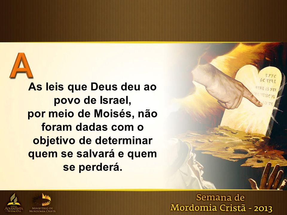 As leis que Deus deu ao povo de Israel,
