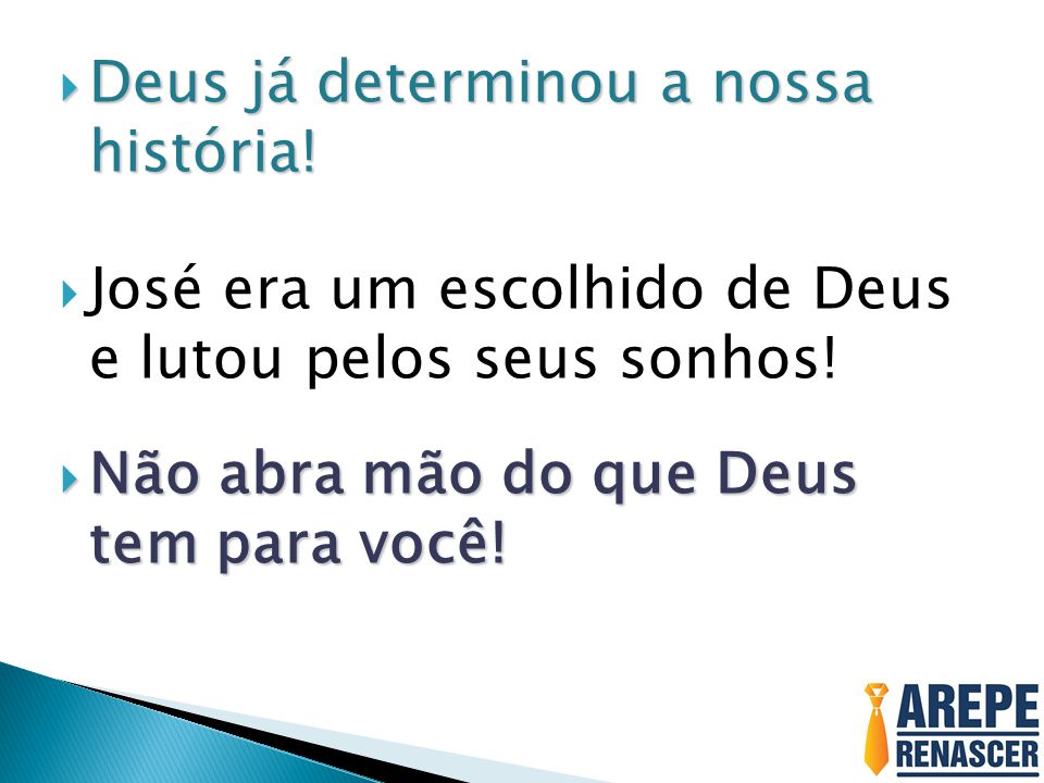 Deus já determinou a nossa história!