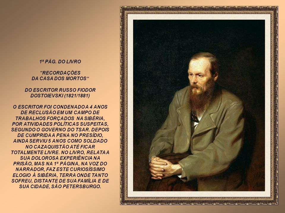 DO ESCRITOR RUSSO FIODOR DOSTOIEVSKI (1821/1881)