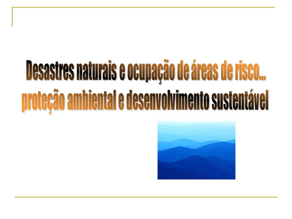 Desastres naturais e ocupação de áreas de risco...