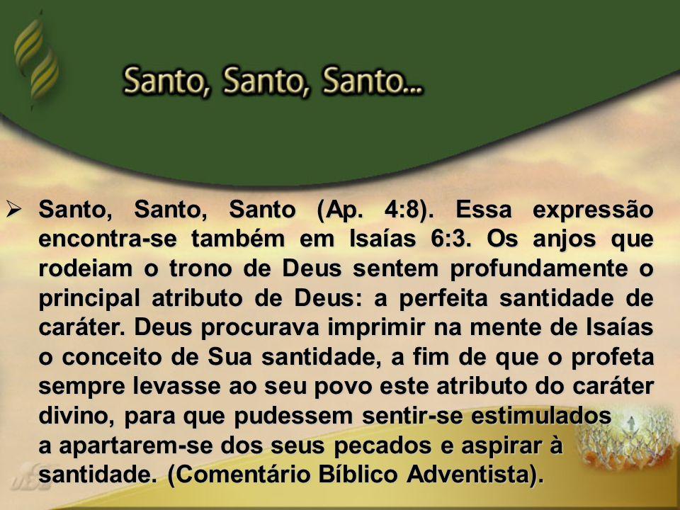 Santo, Santo, Santo (Ap. 4:8)