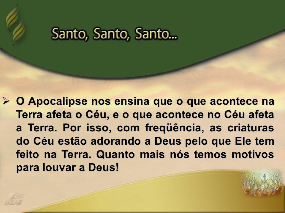 O Apocalipse nos ensina que o que acontece na Terra afeta o Céu, e o que acontece no Céu afeta a Terra.