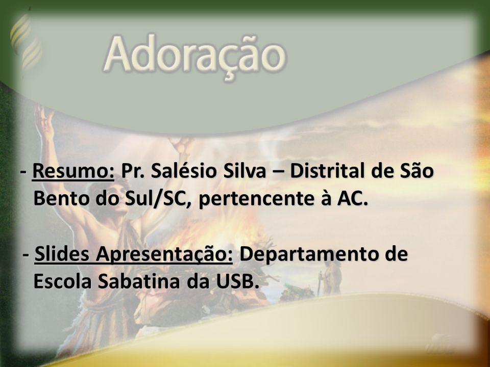 - Resumo: Pr. Salésio Silva – Distrital de São