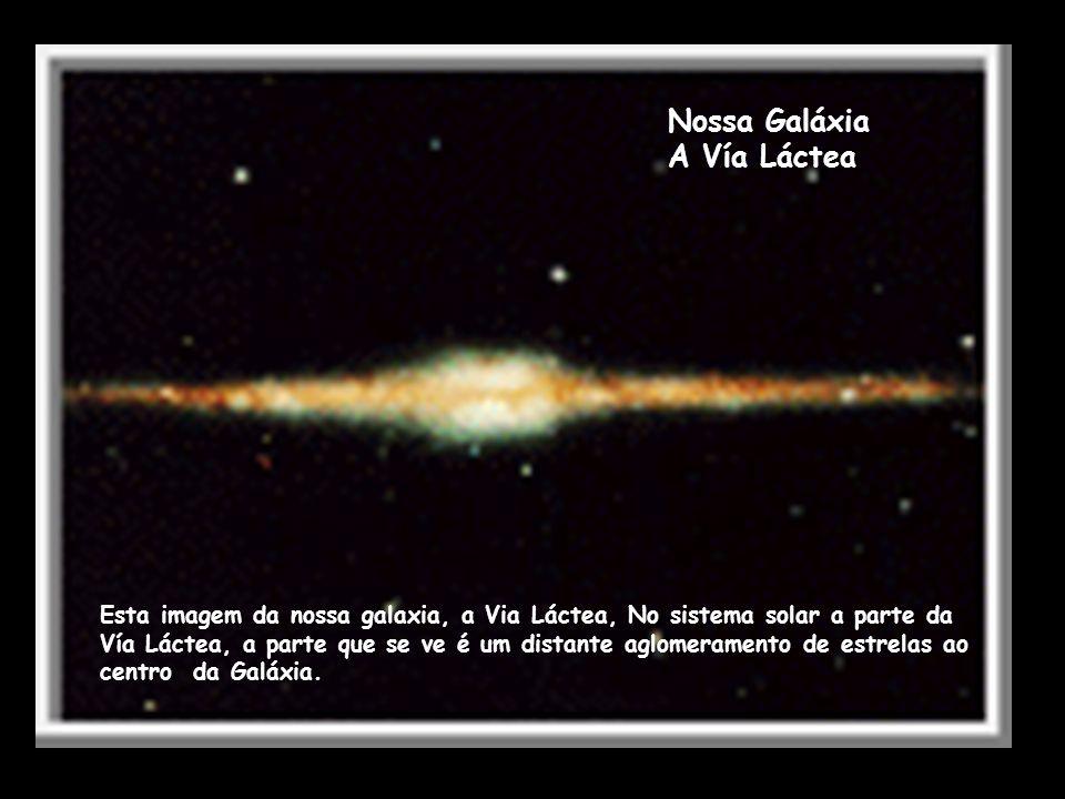 Nossa Galáxia A Vía Láctea