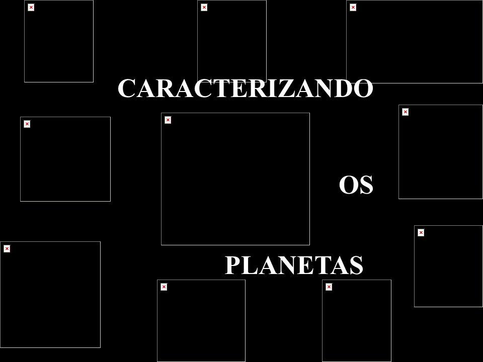 CARACTERIZANDO OS PLANETAS