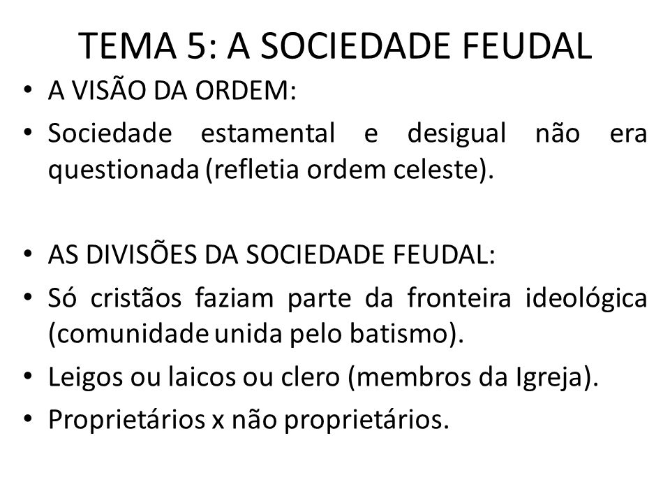 TEMA 5: A SOCIEDADE FEUDAL