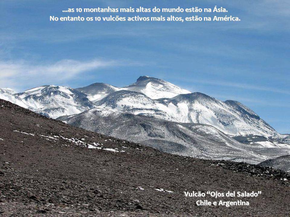 ...as 10 montanhas mais altas do mundo estão na Ásia.
