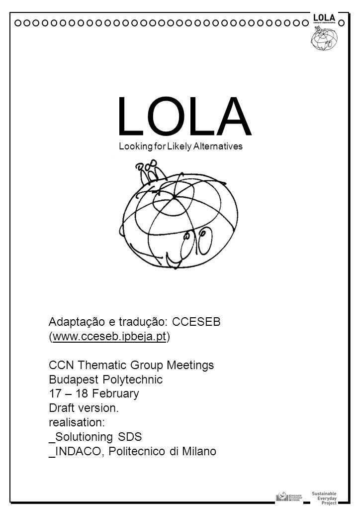 LOLA Adaptação e tradução: CCESEB (www.cceseb.ipbeja.pt)
