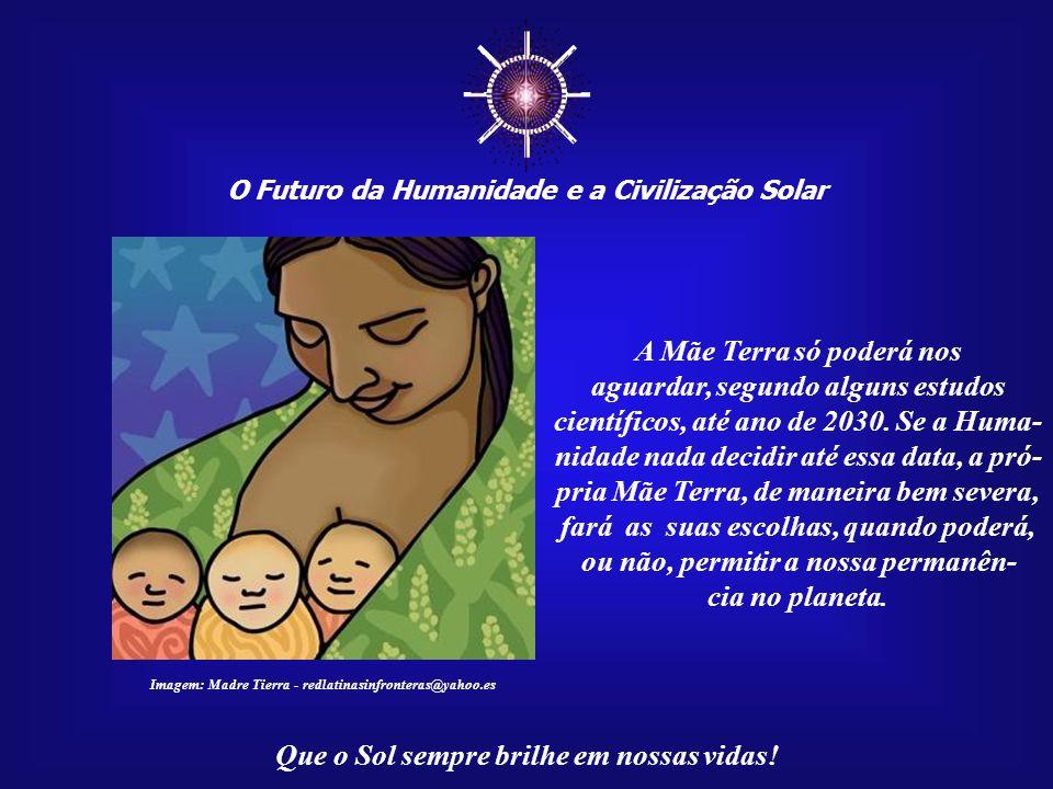 ☼ A Mãe Terra só poderá nos