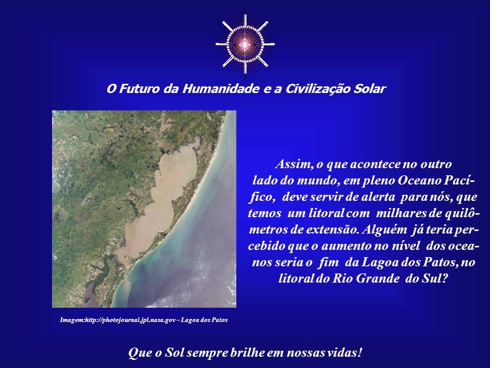 ☼ Assim, o que acontece no outro lado do mundo, em pleno Oceano Pací-