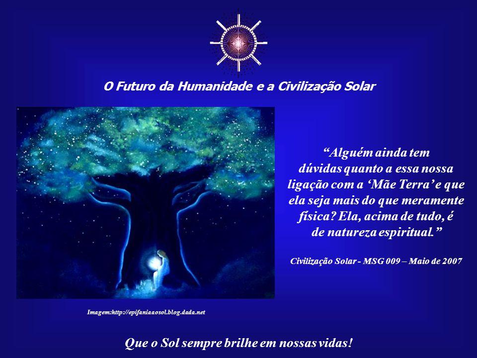 ☼ O Futuro da Humanidade e a Civilização Solar. Alguém ainda tem.