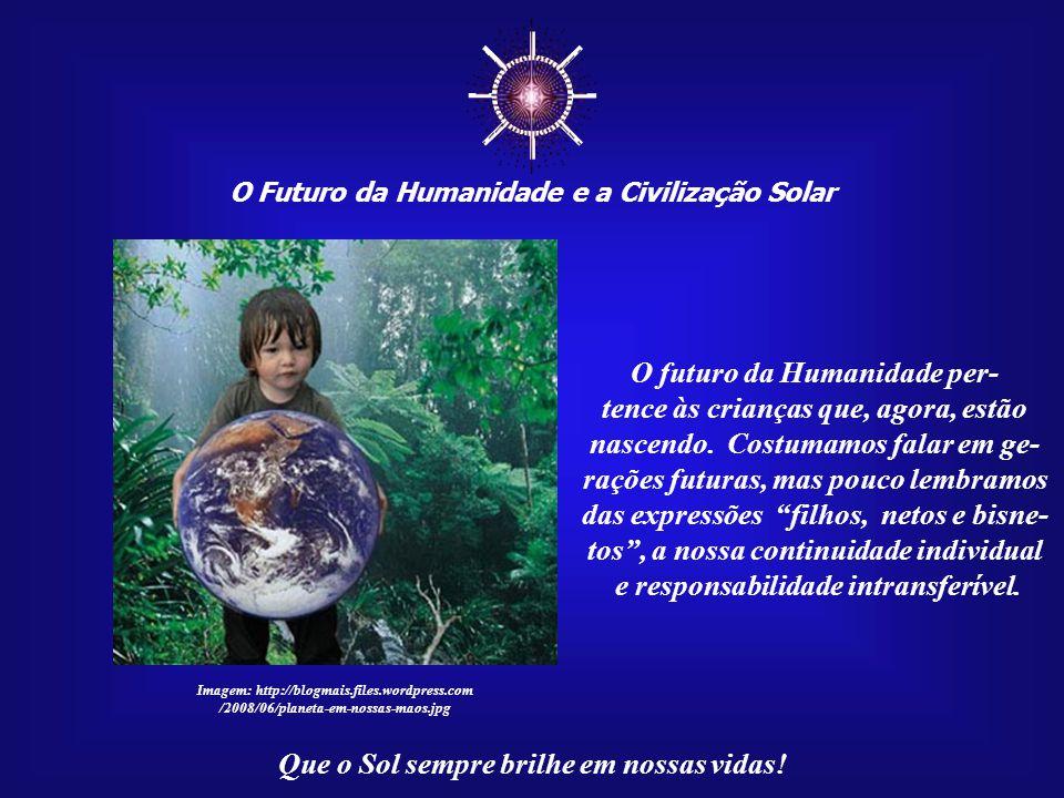 ☼ O futuro da Humanidade per-