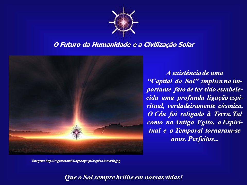 ☼ O Futuro da Humanidade e a Civilização Solar. A existência de uma.