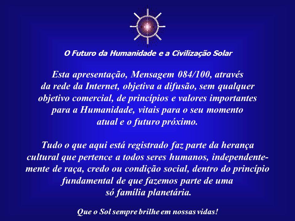 ☼ Esta apresentação, Mensagem 084/100, através