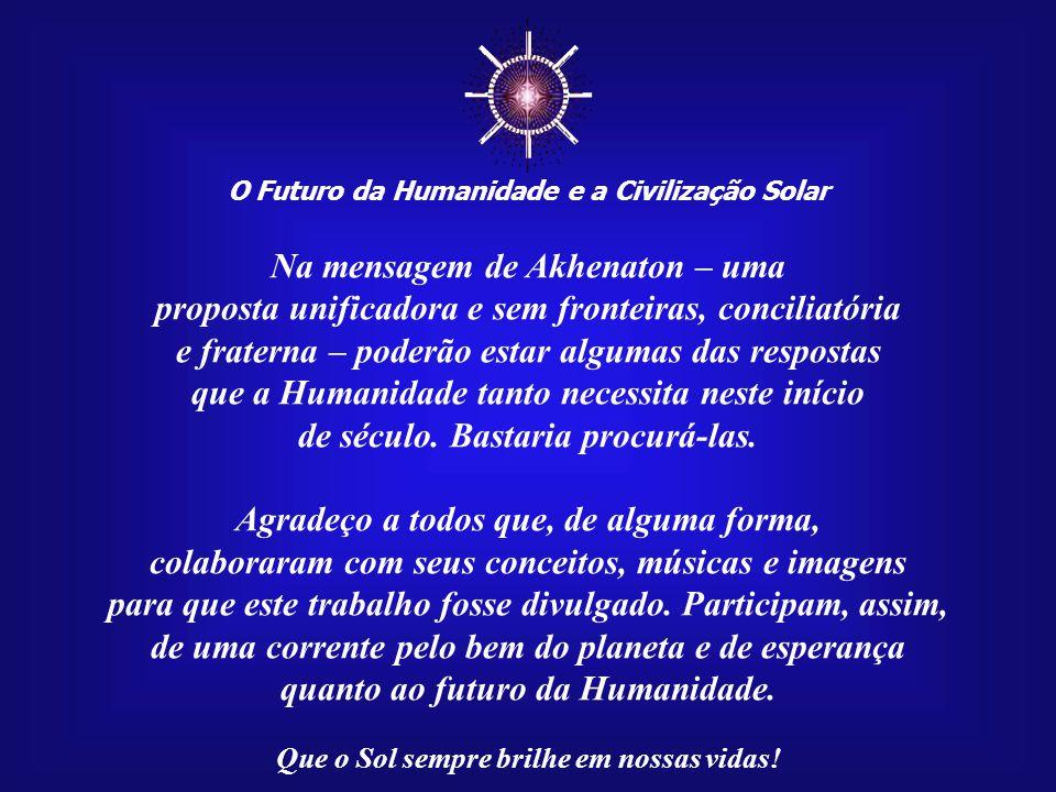 ☼ Na mensagem de Akhenaton – uma
