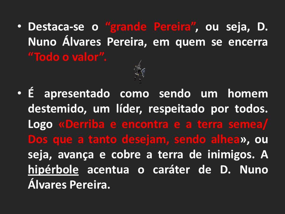 Destaca-se o grande Pereira , ou seja, D
