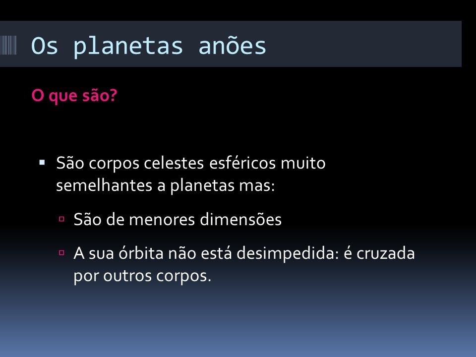 Os planetas anões O que são