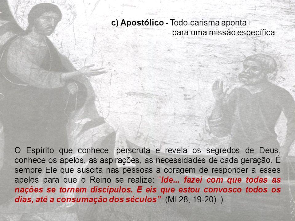 c) Apostólico - Todo carisma aponta