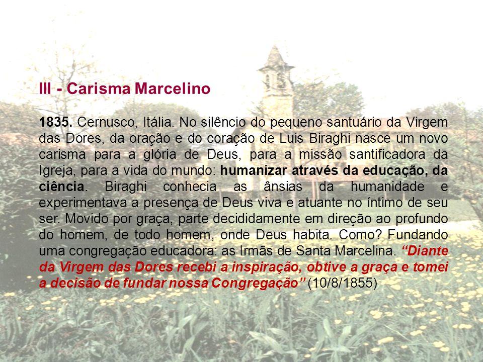 III - Carisma Marcelino
