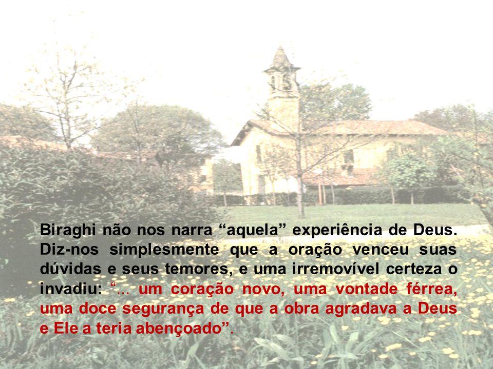 Biraghi não nos narra aquela experiência de Deus