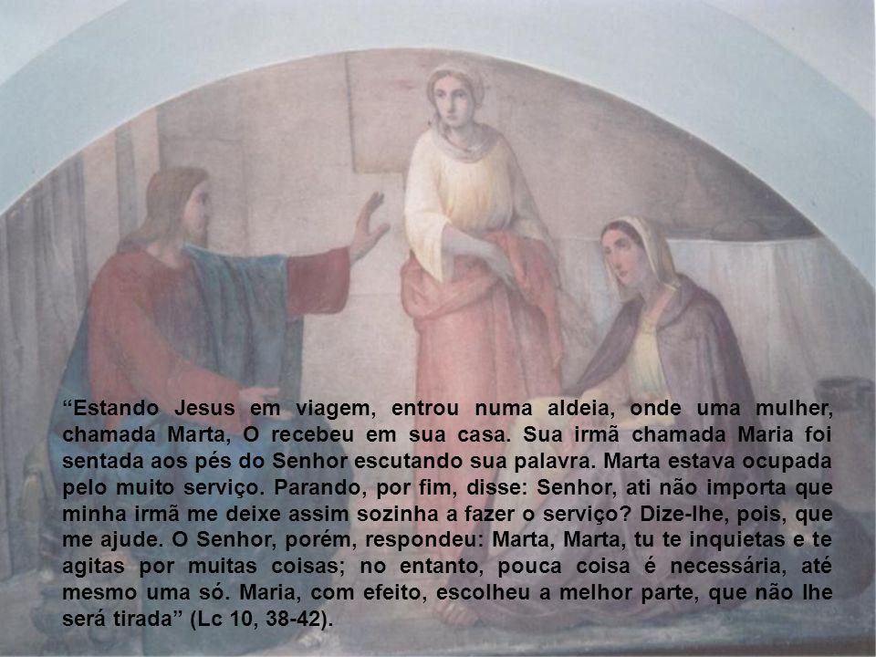 Estando Jesus em viagem, entrou numa aldeia, onde uma mulher, chamada Marta, O recebeu em sua casa.